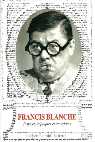 Francis Blanche pensées,...