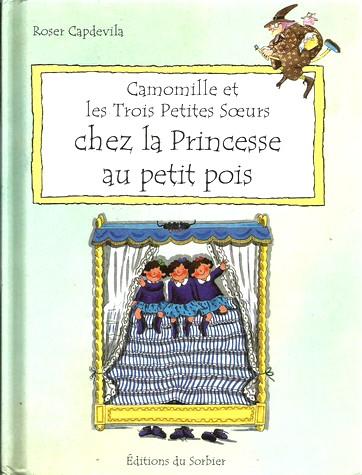 Camomille et les Trois Petites Soeurs chez la princesse au petit pois